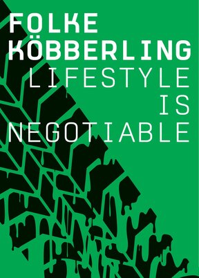 Folke Köbberling. Lifestyle Is Negotiable